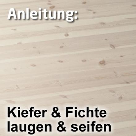 Kiefer/Fichte: Laugen + Seifen (Antikeffekt)